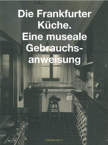 """Cover der Publikation """"Die Frankfurter Küche. Eine museale Gebrauchsanweisung"""", Schwarzweiß-Foto einer Frankfurter Küche"""